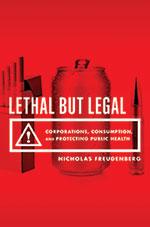 Lethal But Legal by Nicholas Freudenberg