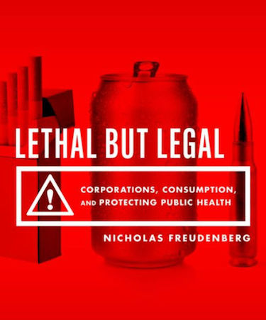 "Cover of Nicholas Fruedenberg's new book ""Lethal But Legal"""